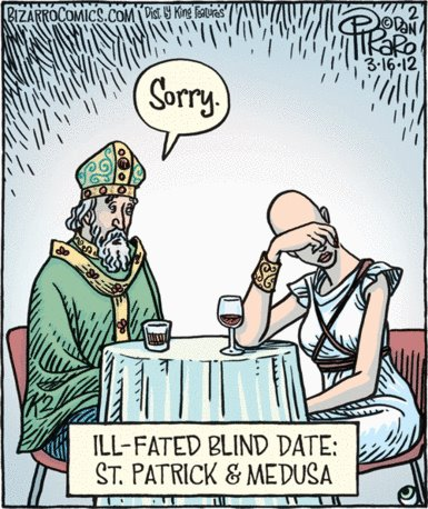 Saint Patrick's Blind Date with Medusa