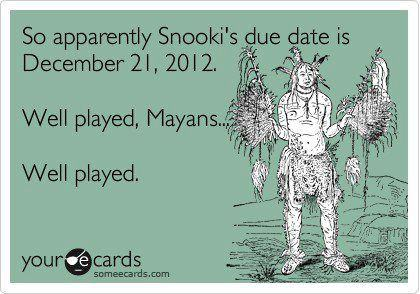 Snooki's Due Date is 2012-12-21.  Well Played Mayans.