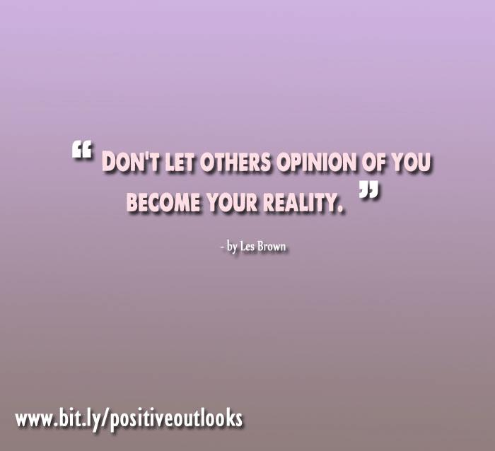 Don't Let Other's Opinions of You Become Your Reality